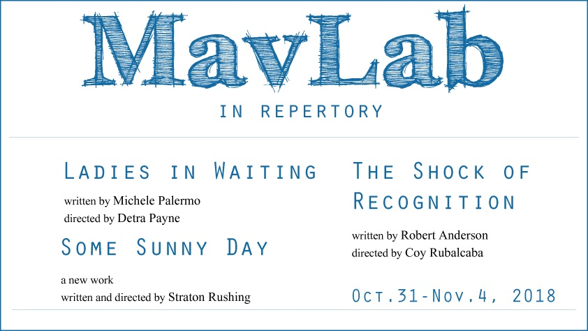 MavLab: Ladies in Waiting & The Shock of Recognition