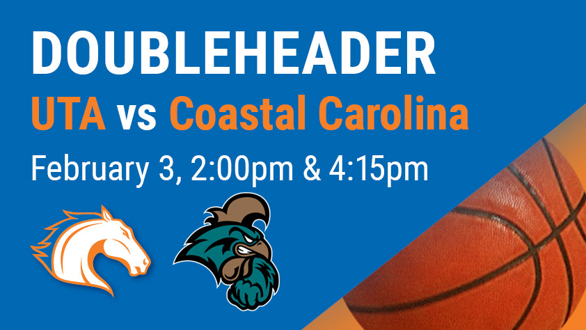 UTA Doubleheader - Women's and Men's Basketball vs Coastal Carolina