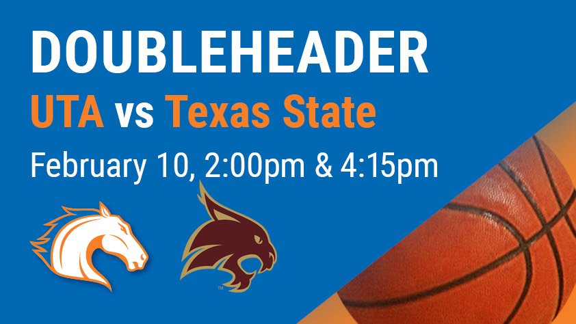 UTA Doubleheader - Women's and Men's Basketball vs Texas State