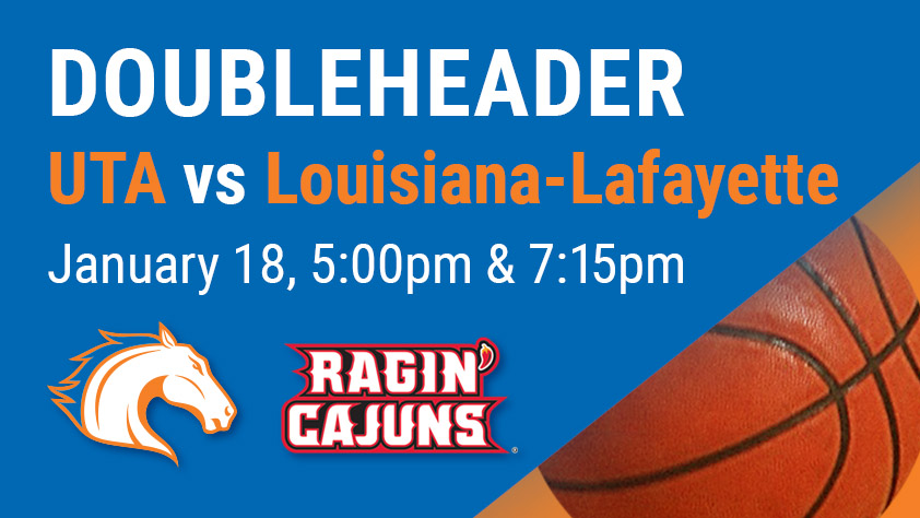 UTA Doubleheader - Women's and Men's Basketball vs Louisiana Lafayette