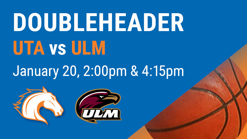 UTA Doubleheader - Women's and Men's Basketball vs Louisiana Monroe
