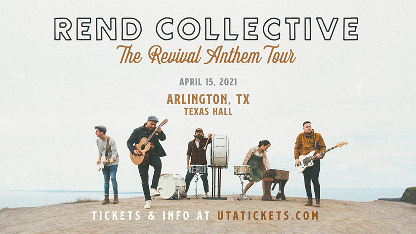 Rend Collective April 15, 2021 Texas Hall UTA